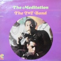 LP / THE TNT BAND / THE MEDITATION