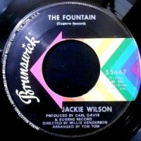 7 / JACKIE WILSON / THE FOUNTAIN / YOU GOT ME WALKING