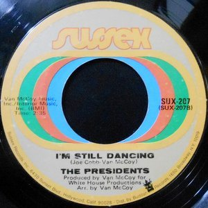 7 / THE PRESIDENTS / I'M STILL DANCING / 5-10-15-20 (25-30 YEARS OF LOVE)