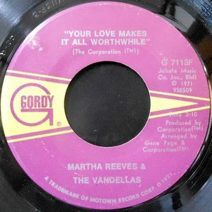 7 / MARTHA REEVES & THE VANDELLAS / YOUR LOVE MAKES IT ALL WORTHWHILE / IN AND OUT OF MY LIFE