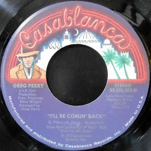 7 / GREG PERRY / I'LL BE COMING BACK / LOVE IS MAGIC (INSTRUMENTAL)