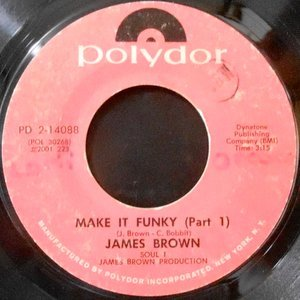 7 / JAMES BROWN / MAKE IT FUNKY (PART 1) / (PART 2)