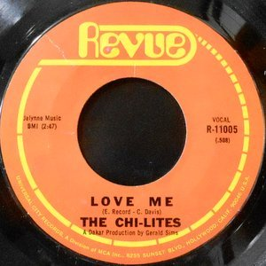 7 / CHI-LITES / LOVE ME / LOVE IS GONE