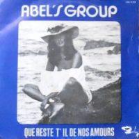 7 / ABEL'S GROUP / QUE RESTE T' IL DE NOS AMOURS