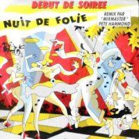 7 / DEBUT DE SOIREE / NUIT DE FOLIE / TOUT POUR LA DANSE