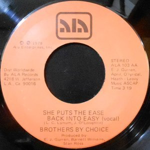 7 / BROTHERS BY CHOICE / SHE PUTS THE EASE BACK INTO EASY / (INSTRUMENTAL)