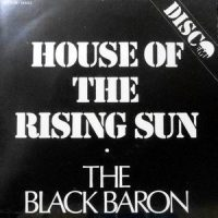 7 / THE BLACK BARON / HOUSE OF THE RISING SUN