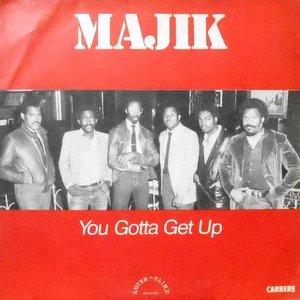 7 / MAJIK / YOU GOTTA GET UP