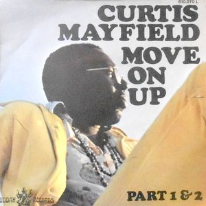 7 / CURTIS MAYFIELD / MOVE ON UP (PART 1) / (PART 2)