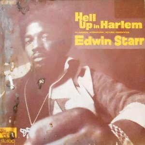 7 / EDWIN STARR / AIN'T IT HELL UP IN HARLEM / DON'T IT FEEL GOOD TO BE FREE