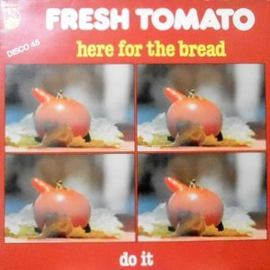 12 / FRESH TOMATO / HERE FOR THE BREAD / DO IT