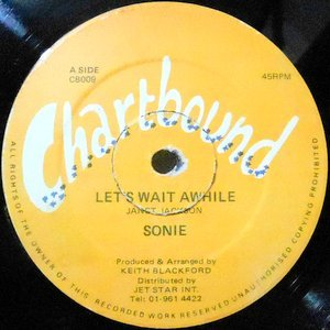 12 / SONIE / LET'S WAIT AWHILE / THIS IS MY NIGHT