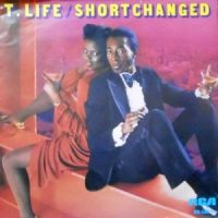 7 / T. LIFE / SHORTCHANGED / I FOUND MY WAY