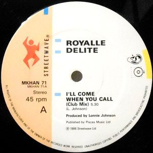 12 / ROYALLE DELITE / I'LL COME WHEN YOU CALL