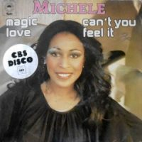 7 / MICHELE / MAGIC LOVE / CAN'T YOU FEEL IT