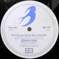 12 / MATTHEW DAVID / DON'T LET LOVE GET YOU DOWN