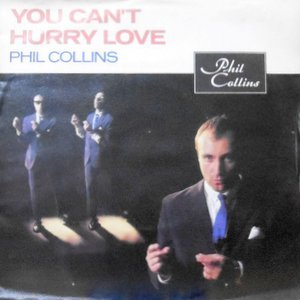 7 / PHIL COLLINS / YOU CAN'T HURRY LOVE