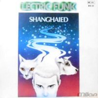 7 / LECTRIC FUNK / SHANGHAIED / SWEET SENSATIONS