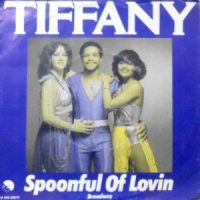 7 / TIFFANY / SPOONFUL OF LOVIN' / BROADWAY