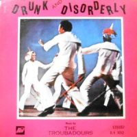 LP / THE TROUBADOURS / DRUNK AND DISORDERLY