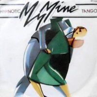 7 / MY MINE / HYPNOTIC TANGO