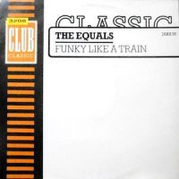 12 / THE EQUALS / FUNKY LIKE A TRAIN