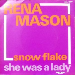 7 / RENA MASON / SNOW FLAKE / SHE WAS A LADY