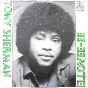 7 / TONY SHERMAN / ELLOVEE-EE