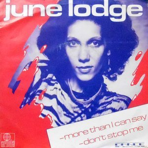 7 / JUNE LODGE / MORE THAN I CAN SAY / DON'T STOP ME