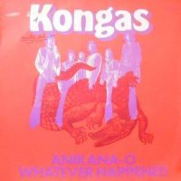 7 / KONGAS / ANIKANA-O / WHATEVER HAPPENED