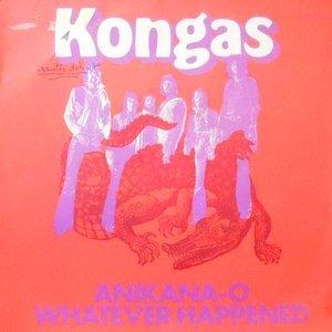 7 / KONGAS / ANIKANA-O / WHATEVER HAPPENED