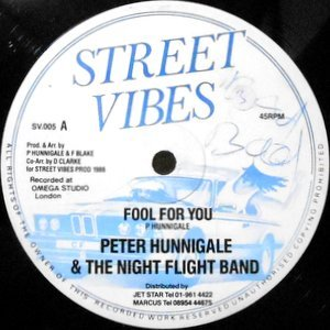 12 / PETER HUNNIGALE & THE NIGHT FLIGHT BAND / FOOL FOR YOU / LET'S GET IT TOGETHER