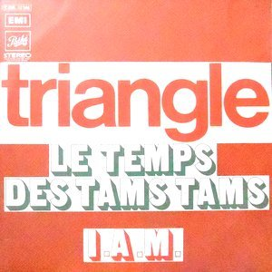 7 / TRIANGLE / LE TEMPS DES TAMS TAMS