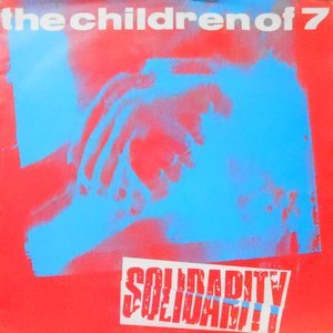 7 / THE CHILDREN OF 7 / SOLIDARITY / SOLID DUB