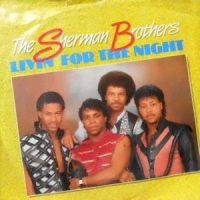 7 / THE SHERMAN BROTHERS / LIVIN' FOR THE NIGHT