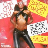 2LP / NICO GOMEZ LOS BOXEROS / CHA CHA CHA! SPECIAL DANCE! SUPER DISCO! SALSA!