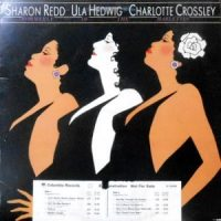 LP / SHARON REDD  ULA HEDWIG  CHARLOTTE CROSSLEY / FORMERLY OF THE HARLETTS