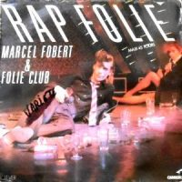 12 / MARCEL FOBERT & FOLIE CLUB / RAP FOLIE