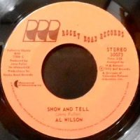 7 / AL WILSON / SHOW AND TELL / LISTEN TO ME