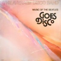 LP / AVERAGE DISCO BAND / MUSIC OF THE BEATLES GOES DISCO