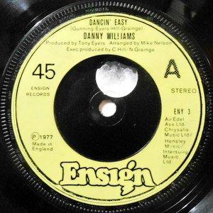 7 / DANNY WILLIAMS / DANCIN' EASY / NO MORE CANE
