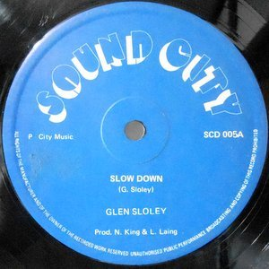 12 / GLEN SLOLEY / SLOW DOWN / CAN'T YOU SEE