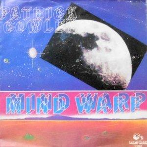7 / PATRICK COWLEY / MIND WARP