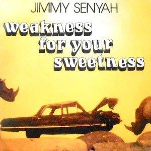 7 / JIMMY SENYAH / WEAKNESS FOR YOUR SWEETNESS