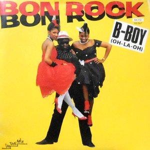 7 / BON ROCK / B-BOY (OH-LA-OH) / IT'S ALRIGHT