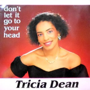 12 / TRICIA DEAN / DON'T LET IT GO TO YOUR HEAD