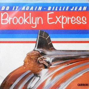 7 / BROOKLYN EXPRESS / DO IT AGAIN - BILLIE JEAN