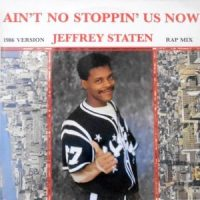 12 / JEFFREY STATEN / AIN'T NO STOPPIN' US NOW
