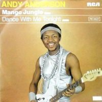 7 / ANDY ANDERSON / MANGO JUNGLE / DANCE WITH ME TONIGHT
