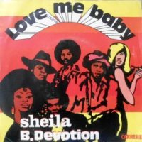 7 / SHEILA B. DEVOTION / LOVE ME BABY